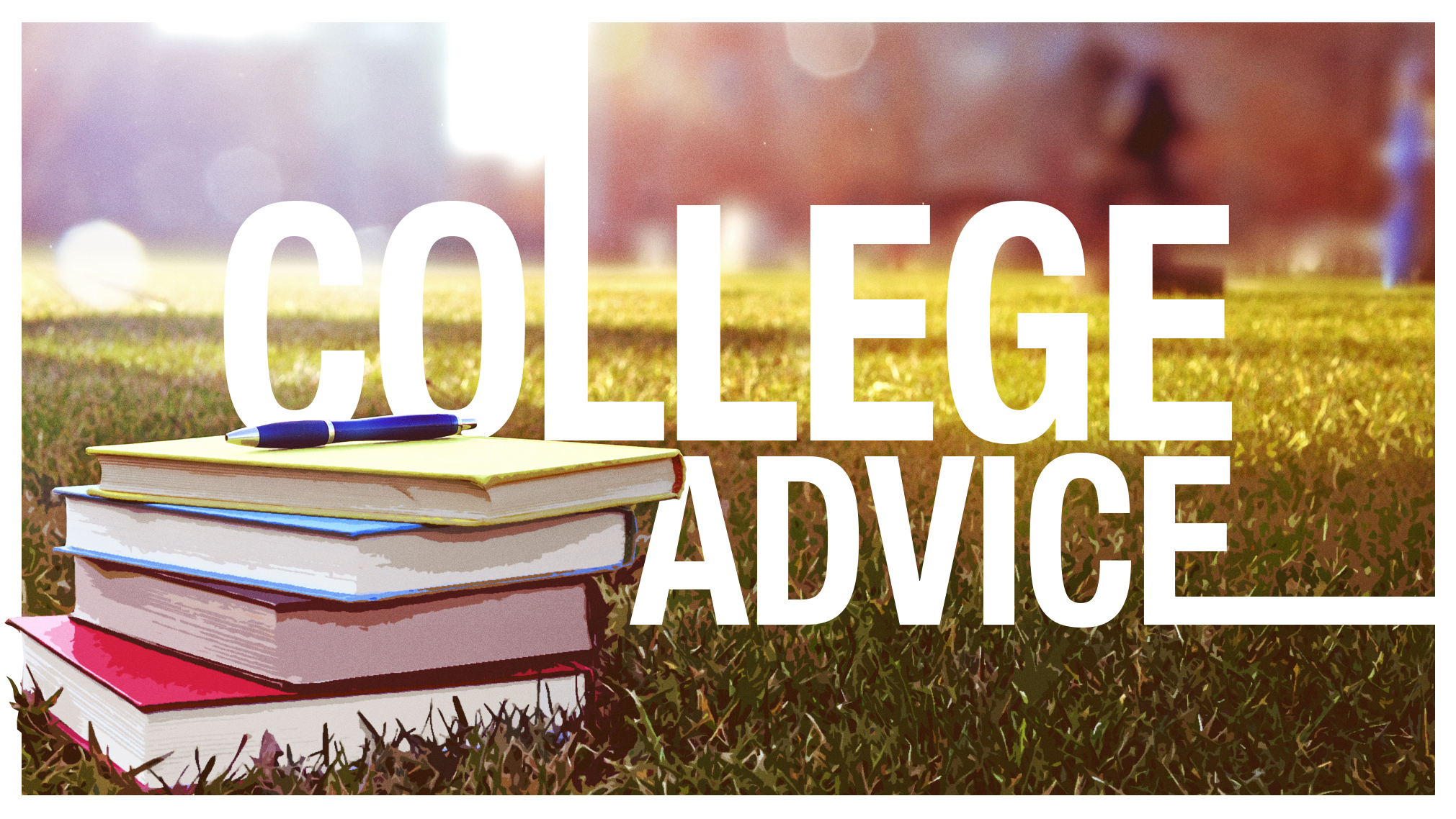 Image result for College Advice
