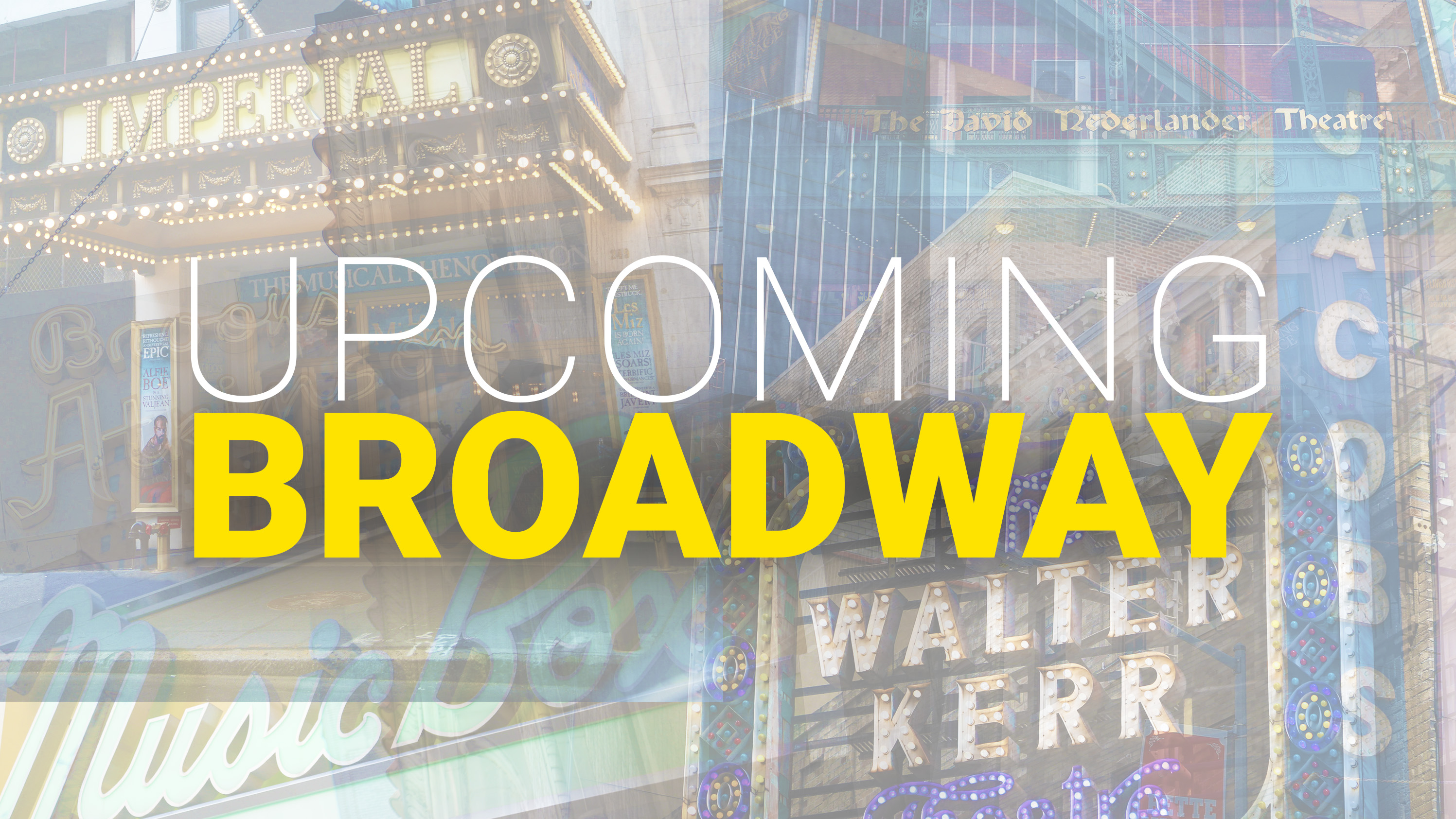 Broadway Shows New York City 2020 Schedule of Upcoming and Announced Broadway Shows | Playbill