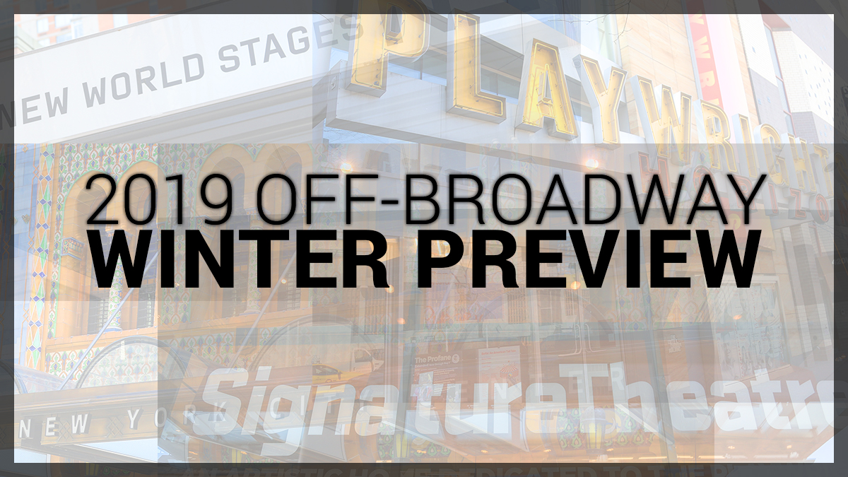 The 2019 Off-Broadway Winter Preview | Playbill
