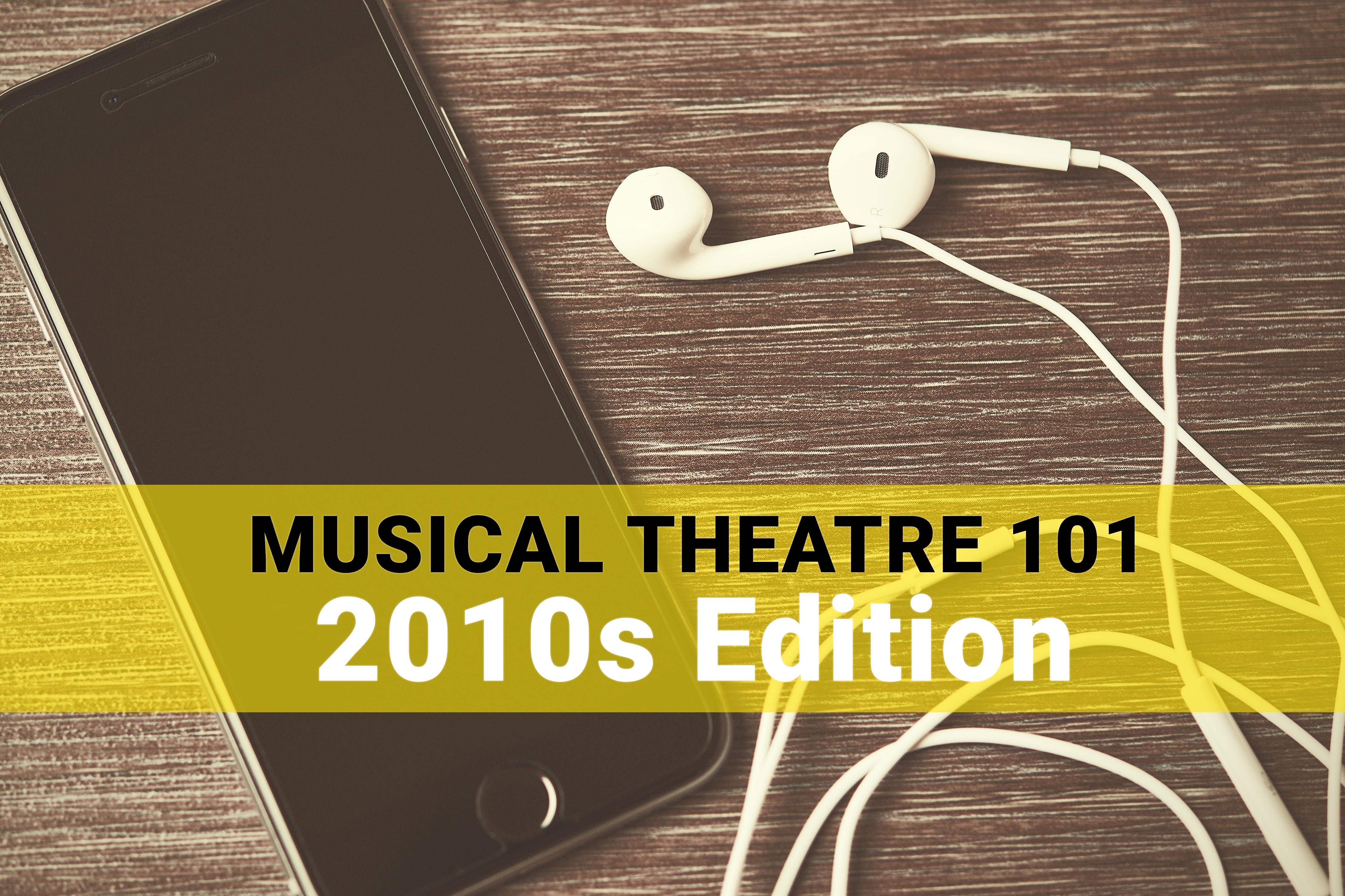 Playbill Mixtape: Musical Theatre 101, 2010s Edition | Playbill